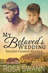 My Beloved's Wedding (Second Chance Mates 6): MM Alpha/Omega Mpreg Gay Romance