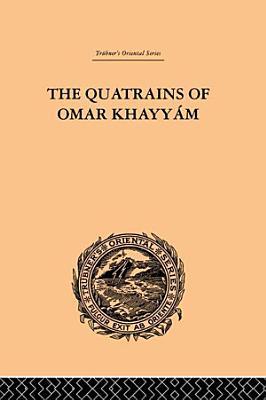 The Quatrains of Omar Khayyam PDF