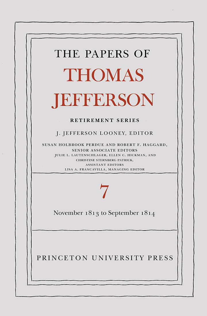 The Papers of Thomas Jefferson, Retirement Series, Volume 7