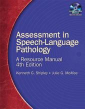 Assessment in Speech-Language Pathology: A Resource Manual: Edition 4
