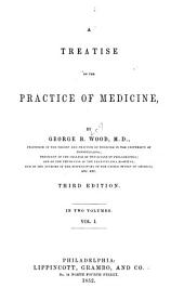 A Treatise on the Practice of Medicine: Volume 1
