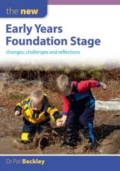 The New Early Years Foundation Stage: Changes, Challenges and Reflections