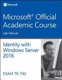 70 742 Identity with Windows Server 2016 Lab Manual