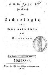 Handbuch der Technologie oder Lehre von den Künsten und Gewerben