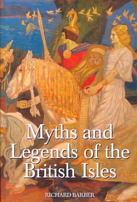 Myths and Legends of the British Isles PDF