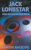 Jack Lonestar und die Rache des Arok PDF