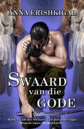 Swaard van die gode (Afrikaanse uitgawe): Boek 1 van die Swaard van die gode saga
