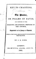 Key to Chanting  The Psalter Or Psalms of David  and Portions of the Morning and Evening Services of the Church  Appointed to be Sung Or Chanted  With a Peculiar Arrangement to Facilitate the Practice  By J  E  Dibb PDF