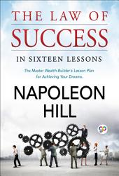 The Law of success: In Sixteen Lessions