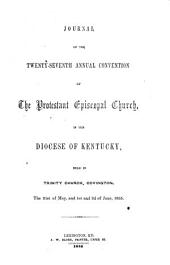 Journal of Proceedings of the ... Annual Convention of the Protestant Episcopal Church in the Diocese of Kentucky