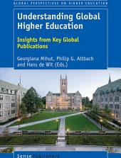 Understanding Global Higher Education: Insights from Key Global Publications
