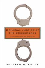 Criminal Justice at the Crossroads