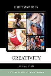 Creativity: The Ultimate Teen Guide