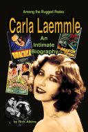 Among the Rugged Peaks: An Intimate Biography of Carla Laemmle
