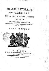 Memorie storiche de' cardinali della santa romana Chiesa scritte da Lorenzo Cardella parroco de' SS. Vincenzo, ed Anastasio alla Regola in Roma. Tomo primo [-nono]: 7, Volume 1