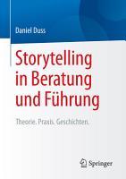 Storytelling in Beratung und F  hrung PDF