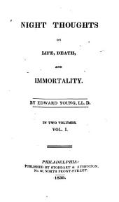 Night Thoughts on Life, Death, and Immortality: Volume 1
