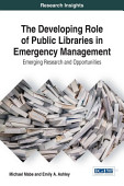 The Developing Role Of Public Libraries In Emergency Management Emerging Research And Opportunities