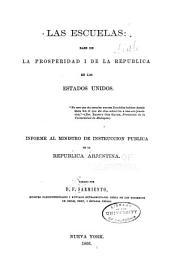 Las escuelas: base de la prosperidad i de la republica en los Estados Unidos : informe al ministro de instruccion publica de la Republica Arjentina