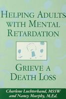 Helping Adults With Mental Retardation Grieve A Death Loss PDF