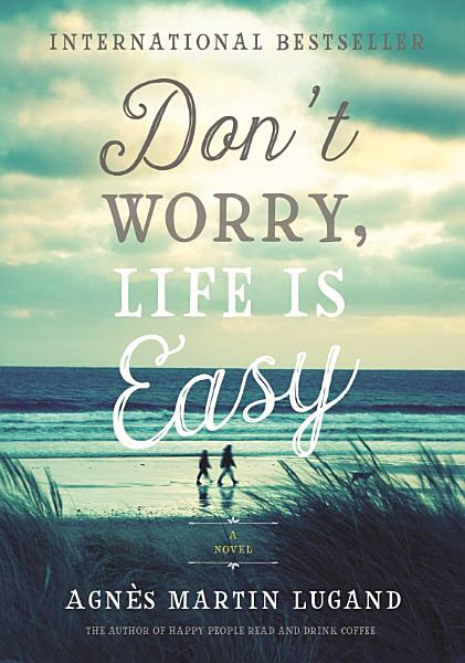 Download Don t Worry  Life Is Easy Book