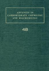 Advances in Carbohydrate Chemistry and Biochemistry: Volume 48