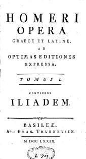 Opera, graece et latine ad optimas editiones expressa: Volume 1
