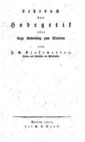 Lehrbuch der Hodegetik, oder kurze Anweisung zum Studiren