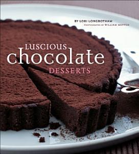 Luscious Chocolate Desserts Book