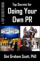 Top Secrets for Doing Your Own PR