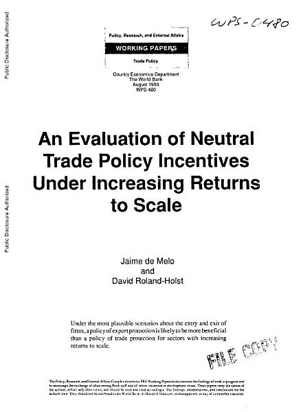 An Evaluation of Neutral Trade Policy Incentives Under Increasing Returns to Scale