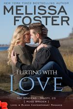 Flirting With Love (The Bradens at Trusty #4) Love in Bloom Contemporary Romance