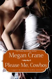 Please Me, Cowboy: Montana Millionaires Book 3