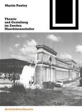 Theorie und Gestaltung im Zweiten Maschinenzeitalter