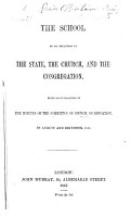 The School in Its Relation to the State  the Church and the Congregation  Being an Explanation of the Minutes of the Committee of Council on Education in August and December  1846 PDF
