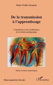 De la transmission à l'apprentissage: Contribution à une modélisation de la relation pédagogique
