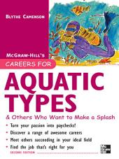 Careers for Aquatic Types & Others Who Want to Make a Splash: Edition 2