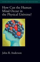 How Can the Human Mind Occur in the Physical Universe  PDF