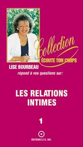 Les relations intimes: Volume 1
