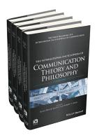 The International Encyclopedia of Communication Theory and Philosophy  4 Volume Set PDF
