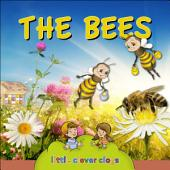The bees (Audio content): Learn All There Is to Know About These Animals!