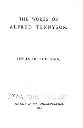 The Works of Alfred Tennyson ...: Idylls of the king. The princess