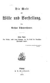 Arthur Schopenhauer's Sämmtliche Werke: -3. Bd. Die Welt als Wille und Vorstellung