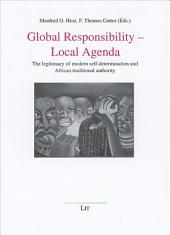 Global Responsibility - Local Agenda: The Legitimacy of Modern Self-determination and African Traditional Authority