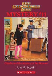 The Baby-Sitters Club Mystery #11: Claudia and the Mystery At the Museum