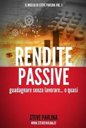 Rendite passive - Guadagnare senza lavorare... o quasi