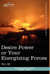 Personal Power Books: Desire Power Or Your Energizing Forces