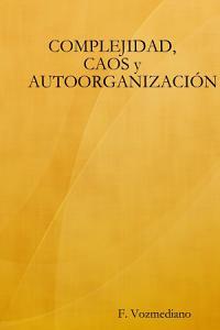 Complejidad  Caos y Autoorganizaci   n