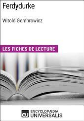 Ferdydurke de Witold Gombrowicz: Les Fiches de lecture d'Universalis