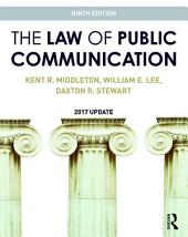 The Law of Public Communication: 2017 Update, Edition 9